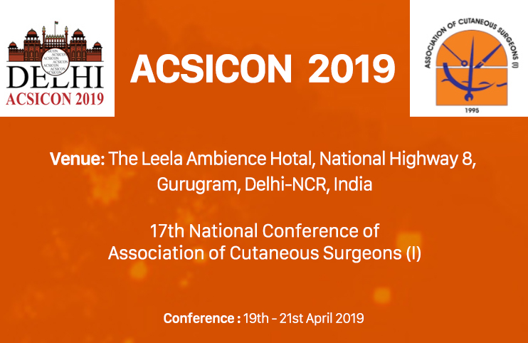 17th National Conference of Association of Cutaneous Surgeons ( I ) 2019