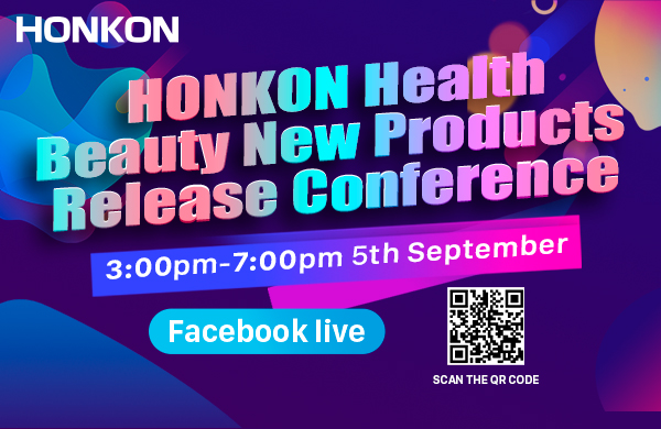 HONKON Health & Beauty New Products Release Conference GMT+8 3:00-5:00pm ON 5th September